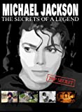 Michael Jackson: The Secret of a Legend