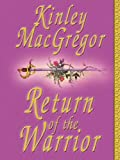 Return of the Warrior: Brotherhood of the Sword (0786279710) by Kinley MacGregor