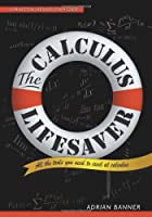 The Calculus Lifesaver: All the Tools You Need to Excel at Calculus Front Cover