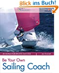 Be Your Own Sailing Coach: Become a W...