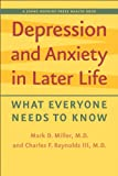 img - for Depression and Anxiety in Later Life: What Everyone Needs to Know (A Johns Hopkins Press Health Book) book / textbook / text book