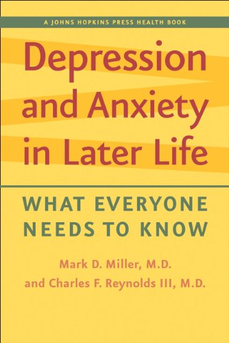 Depression and Anxiety in Later Life: What Everyone Needs to Know (A Johns Hopkins Press Health Book)