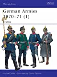 German Armies 1870-71 (1): Prussia (Men-at-Arms) (v. 1) (1841767549) by Michael Solka