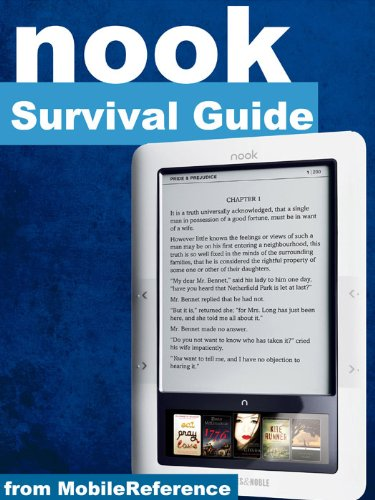 Nook Survival Guide - Step-by-Step User Guide for the Nook eReader: Using Hidden Features, Downloading FREE eBooks, Sending eMail, and Surfing Web (Mobi Manuals)
