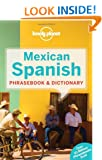 Lonely Planet Mexican Spanish Phrasebook & Dictionary (Lonely Planet Phrasebook)