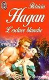 echange, troc Patricia Hagan - L'Esclave blanche