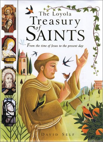 The Loyola Treasury of Saints: From the Time of Jesus to the Present Day, DAVID SELF