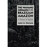 The Wanano Indians Brazilian Amazon: A Sense of Space