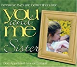 img - for You and Me, Sister: Because Two Are Better Than One (You and Me (Howard Books)) book / textbook / text book