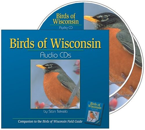 Birds of Wisconsin Audio CDs: Companion to Birds of Wisconsin Field Guide