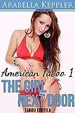 The Girl Next Door (Taboo Erotica) (American Taboo Book 1)