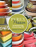img - for Pyrex Passion: The Comprehensive Guide to Decorated Vintage Pyrex book / textbook / text book