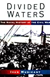 Book cover for Divided Waters: The Naval History of the Civil War