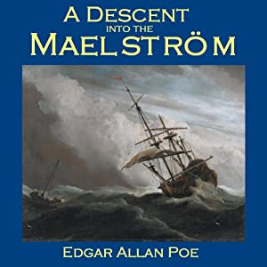A Descent into the Maelström | [Edgar Allan Poe]