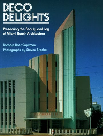 Deco Delights: Preserving Miami Beach Architecture, Barbara Baer Capitman