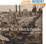 Civil War Battlefields Then and Now (...