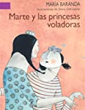 img - for Marte y las princesas voladoras (A La Orilla Del Viento) (Spanish Edition) book / textbook / text book