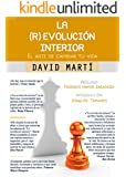 La (r)evolución interior: El arte de cambiar tu vida