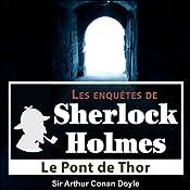 Le pont de Thor (Les enquêtes de Sherlock Holmes 53) | Arthur Conan Doyle