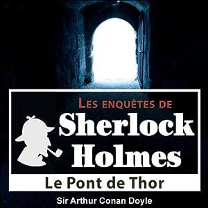 Le pont de Thor (Les enquêtes de Sherlock Holmes 53) | Livre audio