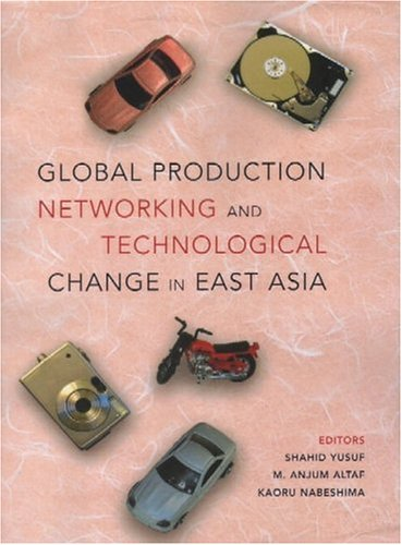 global-production-networking-and-technological-change-in-east-asia-world-bank-publication