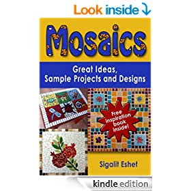 Mosaics: Great Ideas, Sample Projects and Designs (Art and crafts Book 2)