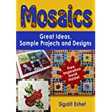 Mosaics: Great Ideas, Sample Projects and Designs (The Joy of Mosaic)