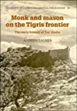 img - for Monk and Mason on the Tigris Frontier: The Early History of Tur `Abdin (University of Cambridge Oriental Publications) book / textbook / text book