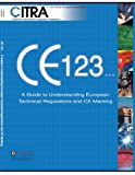 img - for CE 123... A Guide to Understanding European Technical Regulations and CE Marking book / textbook / text book