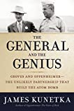 img - for The General and the Genius: Groves and Oppenheimer   The Unlikely Partnership that Built the Atom Bomb book / textbook / text book