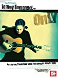 "Mel Bay Tommy Emmanuel: Only--Note for Note Transcribed Solos from Tommy's album ""Only"""