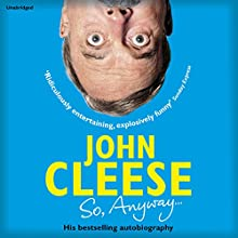 So, Anyway...: The Autobiography Audiobook by John Cleese Narrated by John Cleese
