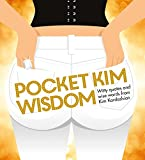 img - for Pocket Kim Wisdom: Witty Quotes and Wise Words from Kim Kardashian book / textbook / text book