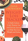 Dana Carpender's Weight-Loss Tracker: A Daily Calorie, Carb, Protein, Fat, and Exercise Journal to Help You Lose Weight and Inches (1592331513) by Carpender, Dana