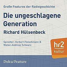 Die ungeschlagene Generation Rede von Richard Hülsenbeck Gesprochen von: Herbert Fleischmann, Walter-Andreas Schwarz