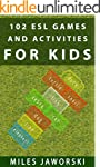 102 ESL Games and Activities for Kids...