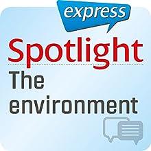 Spotlight express - Reisen: Wortschatz-Training Englisch - Die Umwelt Hörbuch von  div. Gesprochen von:  div.