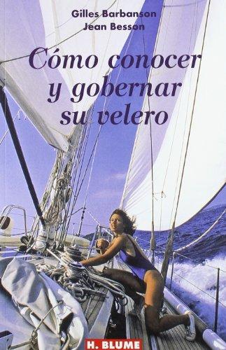 Cómo conocer y gobernar su velero (Guías técnicas)