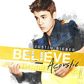 Believe Acoustic [+digital booklet]