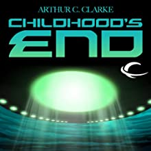 Childhood's End (       UNABRIDGED) by Arthur C. Clarke Narrated by Eric Michael Summerer, Robert J. Sawyer