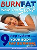 img - for Burn Fat While You Sleep: 9-Step System That Turns Your Body Into A Fat Burning Machine book / textbook / text book