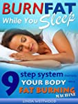 Burn Fat While You Sleep: 9-Step Syst...