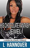 His Chocolate Fantasy: Jewel: A BWWM Billionaire Interracial Erotic Pregnancy Romance