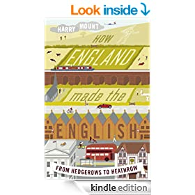 How England Made the English: From Why We Drive on the Left to Why We Don't Talk to Our Neighbours