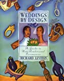 img - for Weddings by Design: Guide to Non-Traditional Ceremonies, A book / textbook / text book