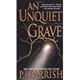 AN Unquiet Grave (Louis Kincaid Mysteries) ~ P. J. Parrish