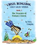 img - for Chisel Hedgehog Book 3 The Treasure of Pootan's Forest (Crazy Great Summer) (Volume 1) book / textbook / text book