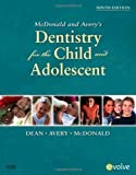 img - for McDonald and Avery Dentistry for the Child and Adolescent, 9e 9th by Dean DDS MSD, Jeffrey A., Avery DDS MSD, David R., McDonal (2010) Hardcover book / textbook / text book