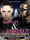 Loyalty   Respect A Love Like No Other