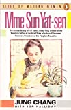 Madame Sun Yat-Sen: Soong Ching-Ling (Lives of Modern Women) (014008455X) by Chang, Jung